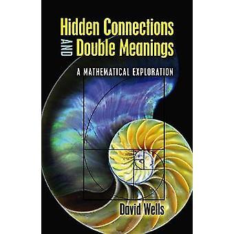 Verborgen verbindingen en dubbele betekenissen: een wiskundige verkenning