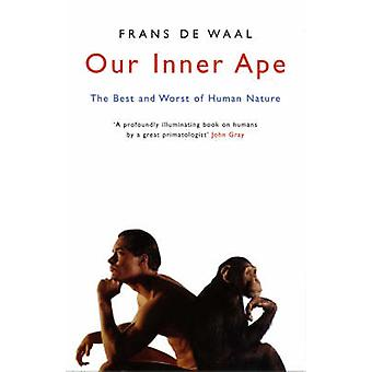 Our Inner Ape The Best And Worst Of Human Nature