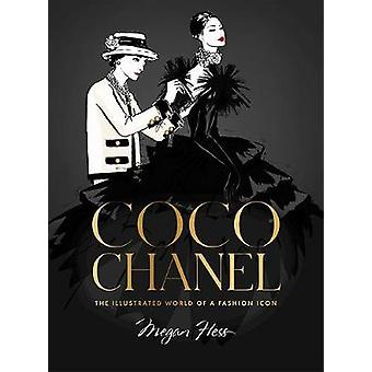 Coco Chanel Special Edition The Illustrated World of a Fashion Icon