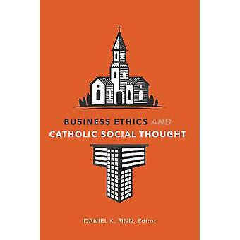 Business Ethics and Catholic Social Thought