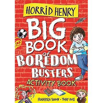 Horrid Henry: Big Book of Boredom Busters