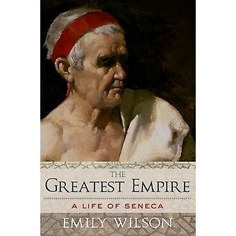 Det största imperiet Ett liv i Seneca av professorn i klassiska studier Emily Wilson