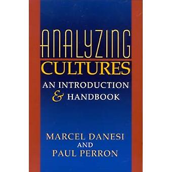 Analyzing Cultures An Introduction and Handbook Advances in Semiotics by Paul J Perron Marcel Danesi