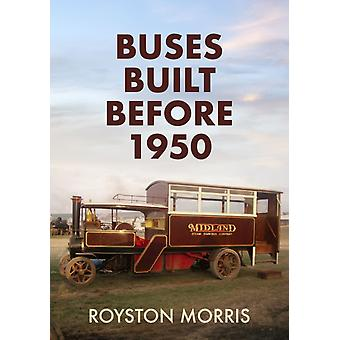 Buses Built Before 1950 by Royston Morris