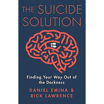 The Suicide Solution by Daniel EminaRick Lawrence