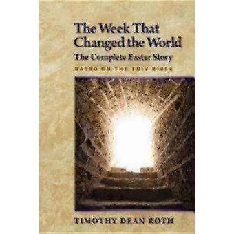 La semana que cambió el mundo La historia completa de la Pascua