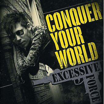 Excessive Force - Conquer Your World [CD] USA import