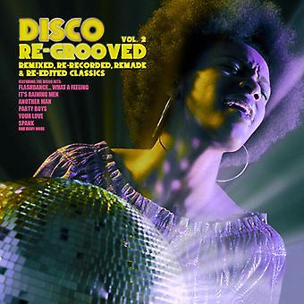 Eri taiteilija - Disco Re-Grooved 2 [CD] Yhdysvallat tuoda