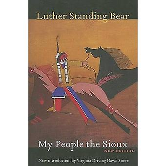 My People the Sioux (New edition) by Luther Standing Bear - Virginia