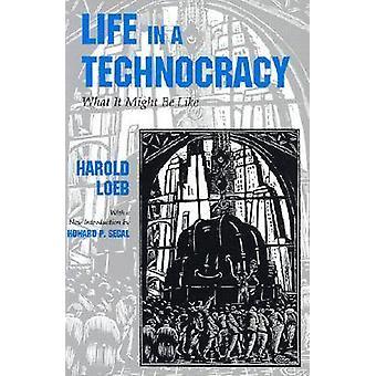 Życie w technokracji - co to może być jak (nowe wydanie) przez Harold
