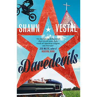Daredevils by Shawn Vestal - 9780993506208 Book