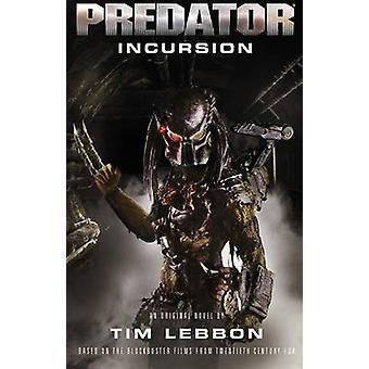 Predator - intrång (Rage kriget) - 1 av Tim Lebbon - 9781783298334 B