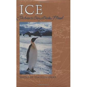 Ice - The Antarctic Diary of Charles F. Passel by Charles F Passel - 9