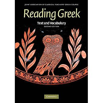 Reading Greek - Text and Vocabulary (2nd Revised edition) by Joint Ass