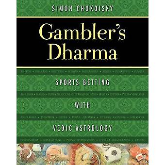 Gambler's Dharma - Sports Betting med Vedisk Astrologi af Simon Chokoi