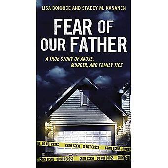 Angst vor dem Vater unser: die wahre Geschichte von Missbrauch, Mord und Familienbande