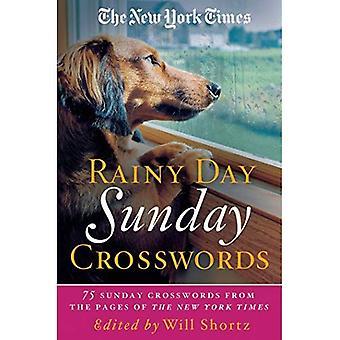 Die New York Times regnerischen Tag Sonntag Kreuzworträtsel: 75 Rätsel Sonntag aus den Seiten der New York Times