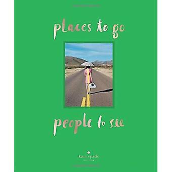 Kate Spade New York: Orte zu gehen, Menschen zu sehen