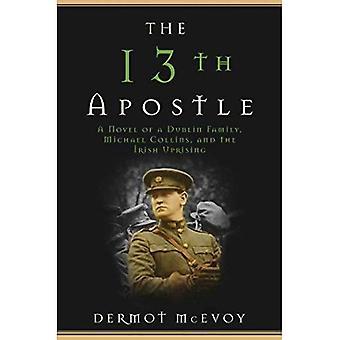 De 13e apostel: Een roman van Michael Collins en de Ierse opstand (Paperback)