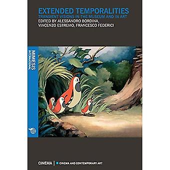 Extended Temporalities - Transient Visions in the Museum and in Art