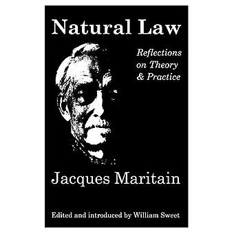 Natural Law: Reflections on Theory and Practice