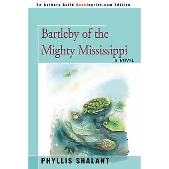 Bartleby des mächtigen Mississippi durch Shalant & Phyllis