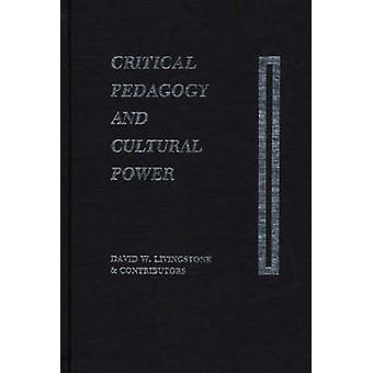 Critical Pedagogy and Cultural Power by Livingstone & David W.