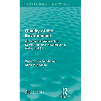 Qualität der Umwelt eine wirtschaftliche Betrachtungsweise zu einigen Problemen im Umgang mit Land Wasser und Luft von Herfindahl & Orris C.
