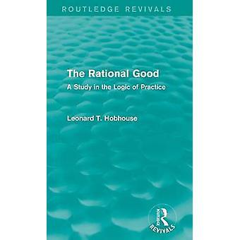 Die rationale gut eine Studie, in der Logik der Praxis von Hobhouse & Leonard T.