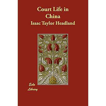 Vida de corte en China por el promontorio y Isaac Taylor
