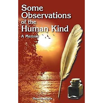 Some Observations of the Human Kind A Memoir by Ramjohn & Sheer