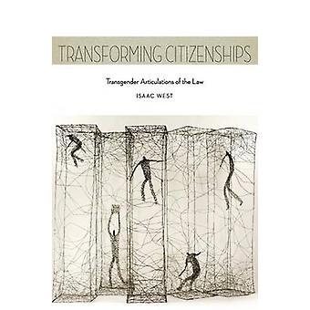 Transformere statsborgerskap Transgender Articulations av loven av Isaac West