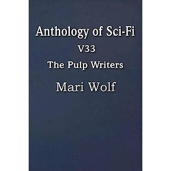 Anthology of SciFi V33 the Pulp Writers  Mari Wolf by Wolf & Mari