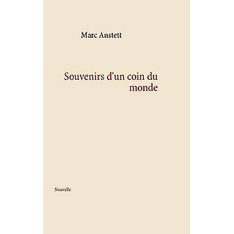 Souvenirs dun coin du monde by Anstett & Marc