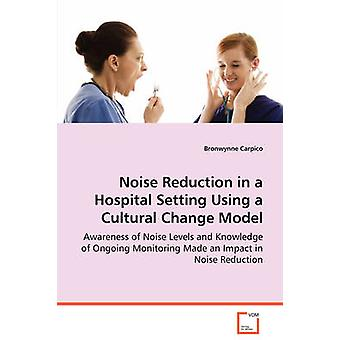 Carpico & Bronwynne による文化的変化モデルを用いた病院設定における騒音低減