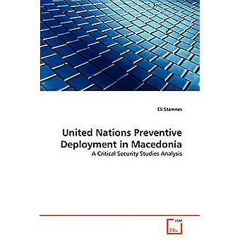 United Nations Preventive Deployment in Macedonia by Stamnes & Eli