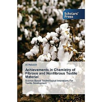 Achievements in Chemistry of Fibrous and Nonfibrous Textile Material by Hebeish Ali
