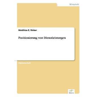 Positionierung von Dienstleistungen von Weber & Matthias C.