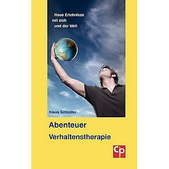 Abenteuer Verhaltenstherapie von Schuster & Klaus