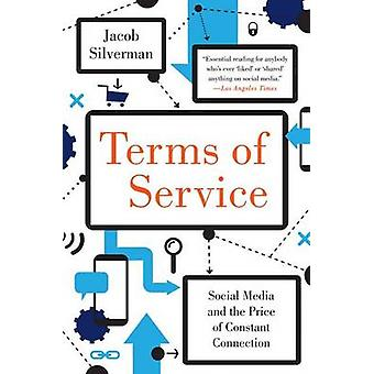 Terms of Service - Social Media and the Price of Constant Connection b
