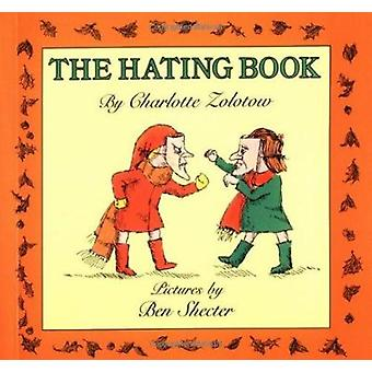 The Hating Book by Charlotte Zolotow - Ben Shecter - 9780064431972 Bo