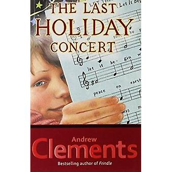 The Last Holiday Concert by Clements - Andrew - 9780689845161 Book