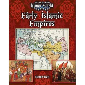 Early Islamic Empires by Lizann Flatt - 9780778721789 Book