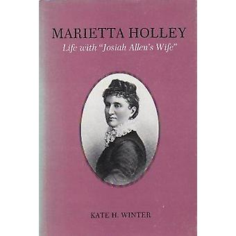 Marietta Holley - Life with  -Josiah Allen's Wife - by Kate H. Winter -