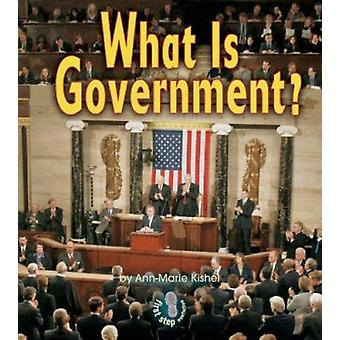 What Is Government? by Ann-Marie Kishel - 9780822563990 Book