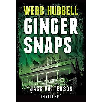 Ginger Snaps - A Jack Patterson Thriller by Webb Hubbell - 97808253077