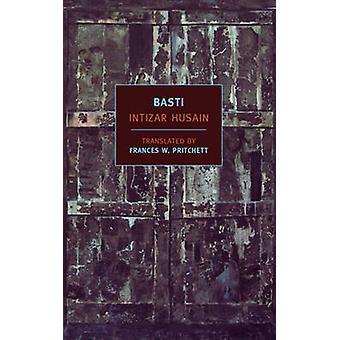 Basti by Intizar Husain - Frances W. Pritchett - 9781590175828 Book