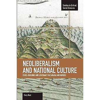 Neoliberalism and National Culture - State-Building and Legitimacy in
