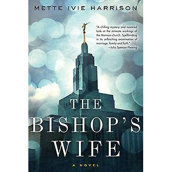 The Bishop's Wife by Mette Ivie Harrison - 9781616956189 Book