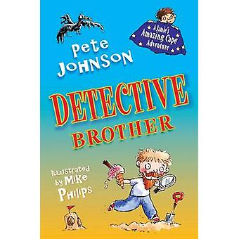 Detective Brother by Pete Johnson - Mike Philips - 9781846471179 Book